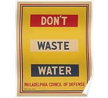 WPA United States Government Work Project Administration Poster 0737 Don't Waste Water Philadelphia Council of Defense Poster