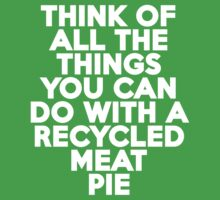 Think of all the things you can do with a recycled meat pie by onebaretree