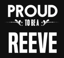 Proud to be a Reeve. Show your pride if your last name or surname is Reeve T-Shirt