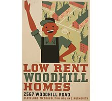 WPA United States Government Work Project Administration Poster 0962 Low Rent Woodhill Homes Cleveland Metropolitan Housing Authority Photographic Print
