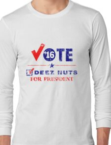 Vintage Vote Deez Nuts For President 2016 Long Sleeve T-Shirt