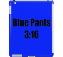 Blue Pants 3:16 (Black Text) iPad Case/Skin