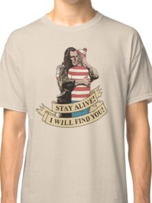 I Will Find You Classic T-Shirt