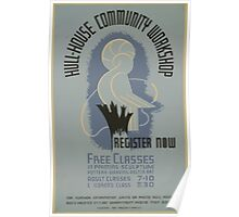 WPA United States Government Work Project Administration Poster 0517 Hull House Community Workshop Free Classes Poster