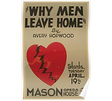 WPA United States Government Work Project Administration Poster 0761 Why Men Leave Home Mason Opera House Avery Hopwood Poster