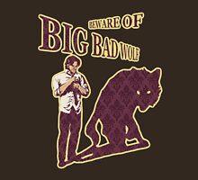 Beware of Big Bad Wolf Unisex T-Shirt