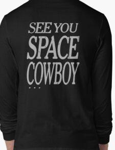 cowboy bebop see you space cowboy anime manga shirt Long Sleeve T-Shirt