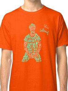 JUST DO IT - Shia LaBeouf neon Classic T-Shirt