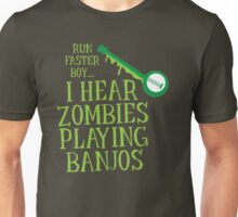RUN FASTER BOY, I hear zombies playing BANJOS Unisex T-Shirt