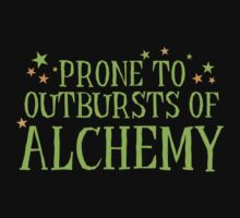 Halloween funny: Prone to outbursts of ALCHEMY  Kids Tee