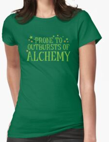 Halloween funny: Prone to outbursts of ALCHEMY  Womens Fitted T-Shirt