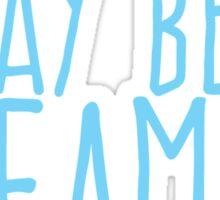 i may be a dreamer Sticker