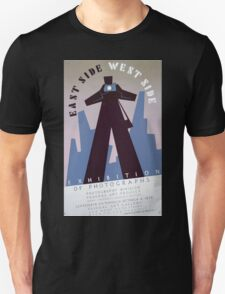 WPA United States Government Work Project Administration Poster 0210 East Side West Side Exhibition Photographs Unisex T-Shirt