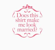 Does This Shirt Make Me Look Married? Women's Fitted Scoop T-Shirt