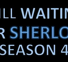 Still waiting for sherlock season 4 by thatthespian