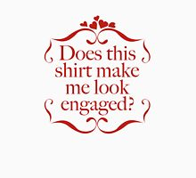 Does This Shirt Make Me Look Engaged? Women's Fitted V-Neck T-Shirt