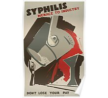 WPA United States Government Work Project Administration Poster 0499 Syphilis Menace to Industry Don't Lose Your Pay Poster
