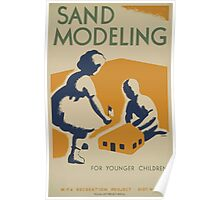 WPA United States Government Work Project Administration Poster 0515 Sand Modelling for Younger Chilren Poster