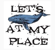 LET'S HUMPBACK AT MY PLACE by aholetees