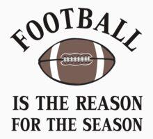 FOOTBALL IS THE REASON  Kids Tee