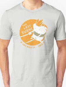 The Last Sushi Unisex T-Shirt