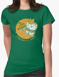 The Last Sushi Womens Fitted T-Shirt