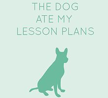 The Dog Ate My Lesson Plans by anabellstar