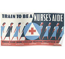 WPA United States Government Work Project Administration Poster 0007 Train to be a Nurse's Aid Poster