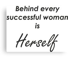 Behind every successful woman is Herself Canvas Print