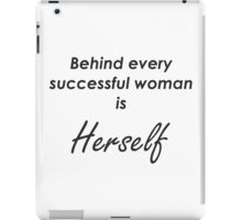 Behind every successful woman is Herself iPad Case/Skin