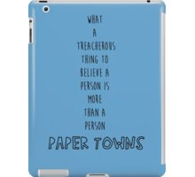 What A Treacherous Thing To Believe A Person Is More Than A Person iPad Case/Skin