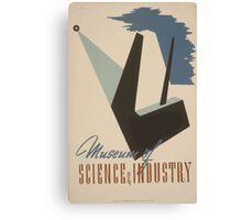 WPA United States Government Work Project Administration Poster 0496 Museum of Science and Industry Canvas Print