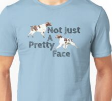 Brittany - Not Just A Pretty Face Unisex T-Shirt