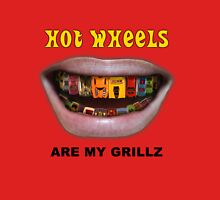 Hot Wheels are my Grillz T-Shirt