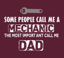 Some people call me a mechanic the most important call me dad by imprasunna