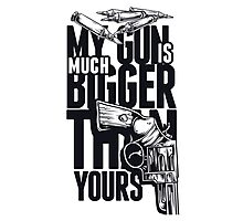 My Guns Is Much Bigger that Yours Photographic Print