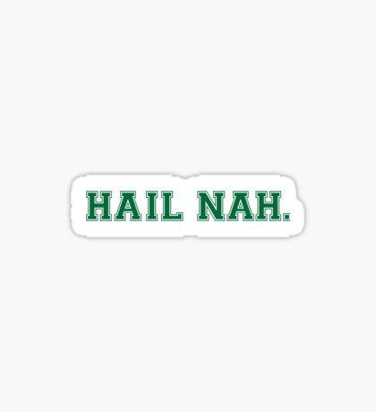 Hail Nah! Sticker