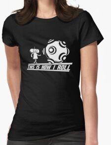 Katamari Damaci: This is how I Roll Womens Fitted T-Shirt