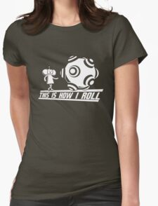 Katamari Damaci: This is how I Roll Womens Fitted T-Shirt