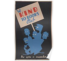 WPA United States Government Work Project Administration Poster 0029 Be Kind To Books Club Member Poster
