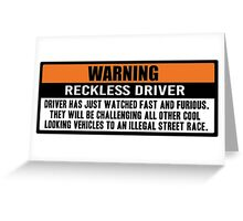 Warning - Fast and Furious Greeting Card