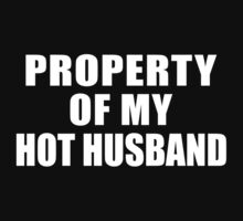 Property of my Hot Husband Funny Birthday Wedding Anniversary Gift For Wife by onlybuddy