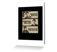 The Hunters, The Doctor and The Detective  Greeting Card