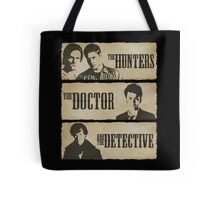 The Hunters, The Doctor and The Detective  Tote Bag