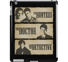 The Hunters, The Doctor and The Detective  iPad Case/Skin