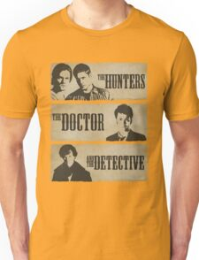 The Hunters, The Doctor and The Detective  Unisex T-Shirt