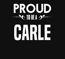 Proud to be a Carle. Show your pride if your last name or surname is Carle T-Shirt