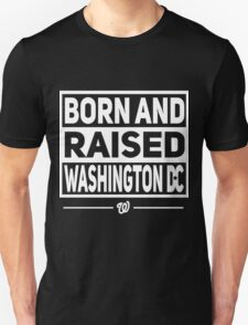 BORN & RAISED WASHINGTON DC T-Shirt