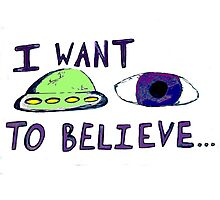 eye want to believe Photographic Print