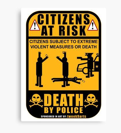 PROTEST ART: Citizens At Risk by tweek9arts.com Canvas Print